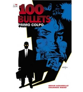 100 BULLETS nr. 1 (Pimo colpo)