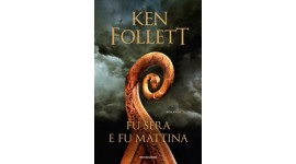 Fu sera e fu mattina di Follett Ken